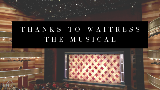 Thanks…Waitress the Musical: an Essay
