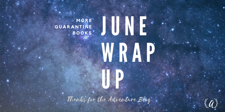 More Quarantine Books – June Wrap Up